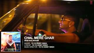 Exclusive  Chal Mere Ghar Full AUDIO Song   Yo Yo Honey Singh   Desi Kalakaar   Video Dailymotion