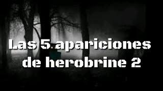 LAS 5 APARICIONES DE HEROBRINE 2