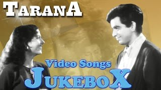Tarana | All Songs | Dilip Kumar Special Songs | Jukebox