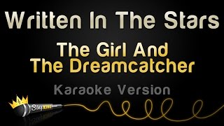 The Girl And The Dreamcatcher - Written In The Stars (Karaoke Version)