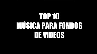 TOP 10 | MÚSICA PARA FONDOS DE VIDEOS | Kevin MacLeod
