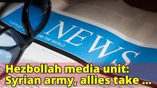Hezbollah media unit: Syrian army, allies take Idlib air base