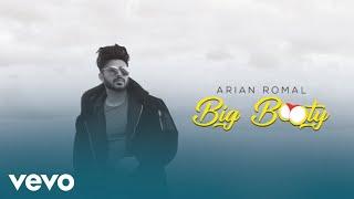 Arian Romal - Big Booty