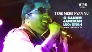 Tere Mere Pyar Nu | Mika Singh | Full Audio Song | DRecords