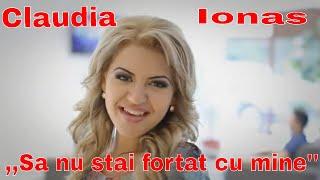 Download Claudia Ionas - Sa nu stai fortat cu mine HD