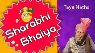Sharabhi Bhaiya   ਸ਼ਰਾਬੀ ਭਇਆ   Comedy   Taya Natha   Best Punjabi Comedy
