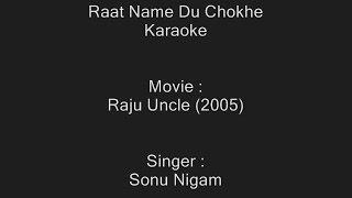 Raat Name Du Chokhe - Karaoke - Sonu Nigam - Raju Uncle (2005)