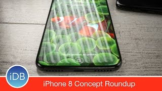 iPhone 8 Concept Roundup - Which Will We See This Fall?