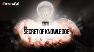 The Secret Of Knowledge
