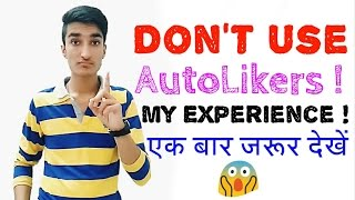 Don't Use AutoLikers to Get Likes ! Must Watch - [Hindi]