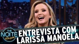 Entrevista com Larissa Manoela | The Noite (21/06/17)