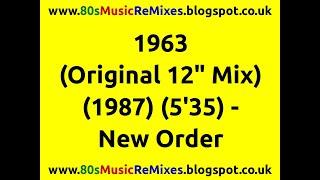 "1963 (Original 12"" Mix) - New Order | Bernard Sumner | 80s New Wave Songs | British 80s Bands"