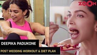 Deepika Padukone's Post Wedding workout routine, diet plan & more