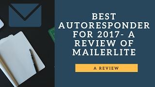 Mailerlite Review Best Autoresponder 2017