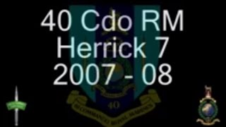 40 Cdo RM - Herrick 7, 2007 - 08. The Royal Marines Commandos in action! (It