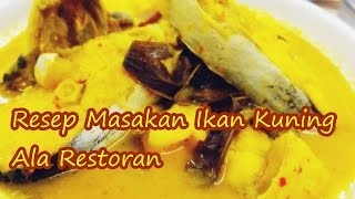 Resep Masakan Ikan Kuning Ala Restoran