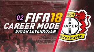 FIFA 18 Bayer Leverkusen Career Mode S2 Ep2 - FIRST NEW PLAYER!!