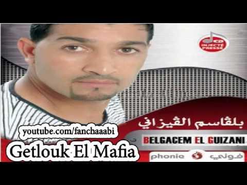 getlouk El Mafia Belgacem El Guizeni