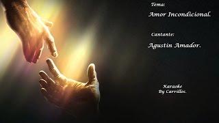 Amor Incondicional-Agustin Amador (Karaoke)
