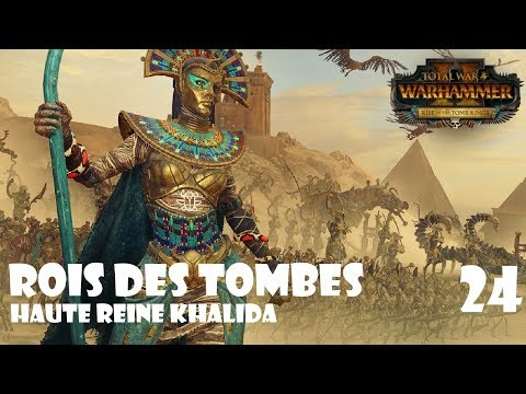[FR] Total War: Warhammer II - Rois des Tombes - Khalida 24