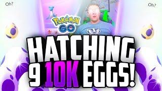 Pokemon Go - Hatching 9 10K Eggs! (LUCKIEST EGGS EVER + I FINALLY GOT IT!!))
