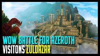 VISITONS ZULDAZAR  - WOW BATTLE FOR AZEROTH (ALPHA)