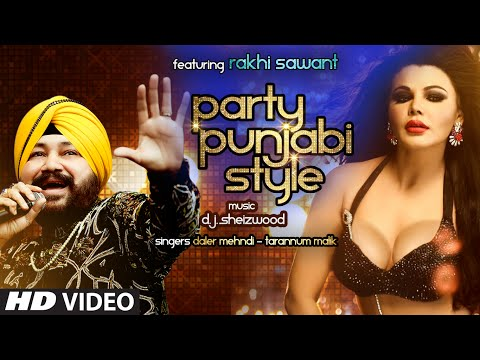 Xxx Mp4 PARTY PUNJABI STYLE Full Video Song Daler Mehndi Ft Rakhi Sawant T Series 3gp Sex