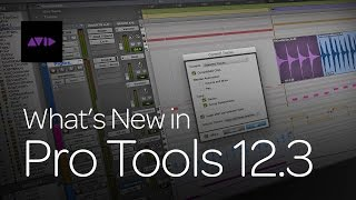 What's New in Pro Tools 12.3