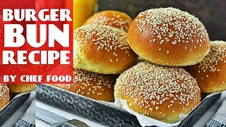Burger Bun Recipe By Chef food | How To Make Burger Bun Full Recipe  | Homemade Recipe