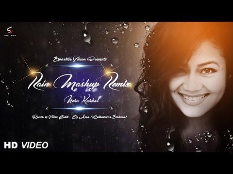 Xxx Mp4 Rain Mashup Remix DJ Arex Ft Neha Kakkar Full Video Out Now 3gp Sex