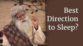 What is the Best Direction and Position to Sleep In? - Sadhguru