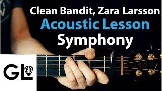 Symphony - Clean Bandit Ft. Zara Larsson: Acoustic Guitar Lesson