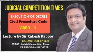 Execution Of Decree, Civil Procedure Code-CPC, Lecture By Sir Rakesh Kapoor-Video No.-11