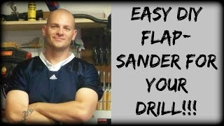 Easy D.I.Y. Flap-Sander for your Drill!!!