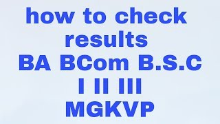 How to check results for B.A bcom  b.s.c mgkvp 2017