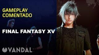 Final Fantasy XV - Gameplay impresiones finales (español, sin spoilers)