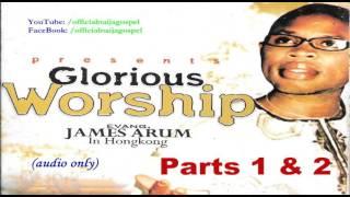 Glorious Worship - Evang James Arum (Official Naija Gospel)
