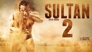 SULTAN 2 Official Trailer | Salman Khan | Anushka Sharma | Upcoming 2017