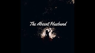 Are you an Absent Husband