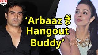 Divorce पर Malaika Arora ने तोड़ी चुप्पी , Arbaaz Khan को बताया 'Hangout Buddy'