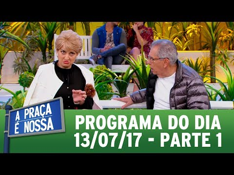 A Praça É Nossa (13/07/17) | Parte 1