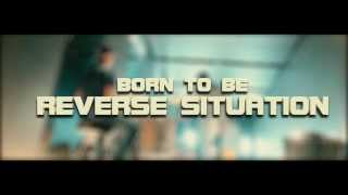 Born To Be - REVERSE SITUATION (napovednik)
