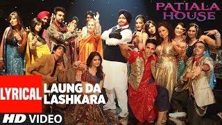 Laungda Lashkara With Lyrics   Patiala House   Akshay Kumar, Anushka Sharma   T-Series