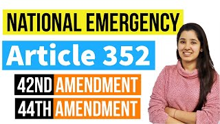 Article 352 National Emergency   42nd and 44th Amendment of Indian Constitution
