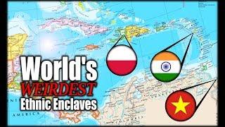 The World's Strangest Ethnic Enclaves