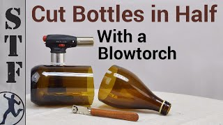 How to Cut Glass Bottles with a Blowtorch
