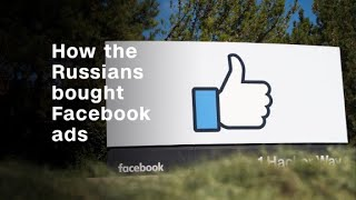 Why was it so easy for the Russians to buy ads on Facebook?
