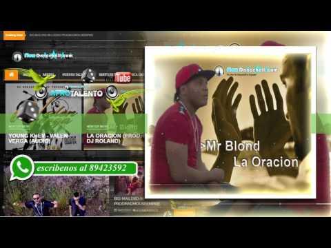 Mr Blond La Oracion  Prod  By Dj Roland