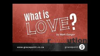 What is Love? by Pastor Mark Gungor