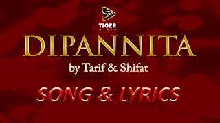 Dipannita - Tarif & Shifat | Lyrical Video Song